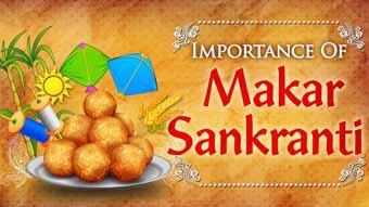 Why is Makar Sankranti celebrated